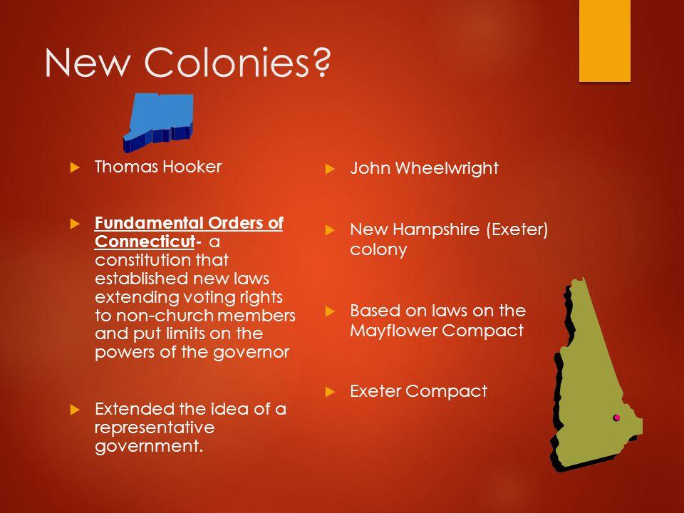 New Colonies Thomas Hooker John Wheelwright