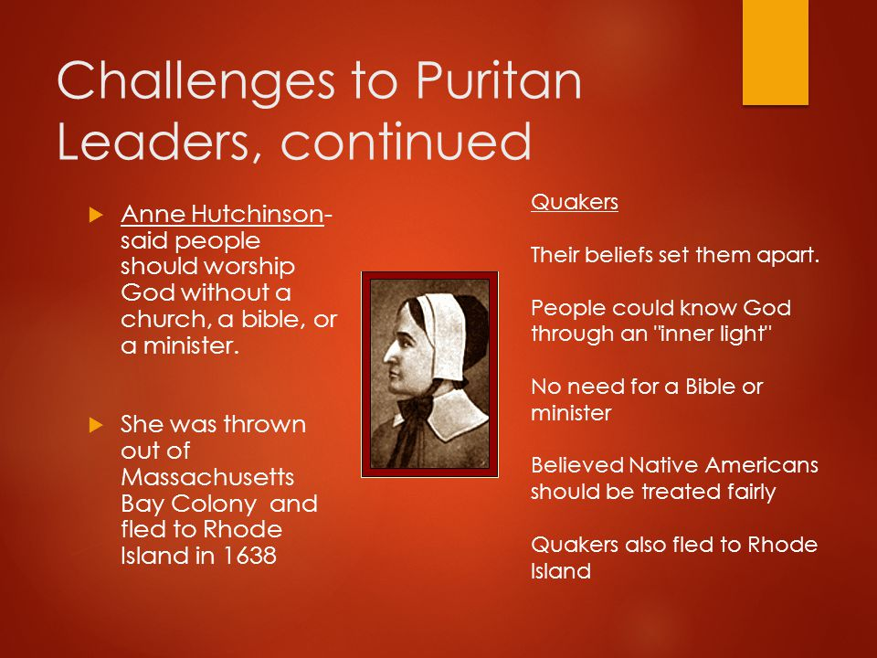 Challenges to Puritan Leaders, continued
