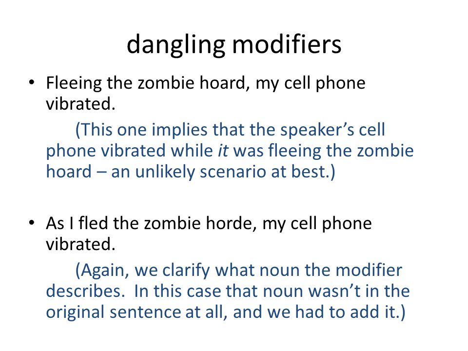dangling modifiers Fleeing the zombie hoard, my cell phone vibrated.