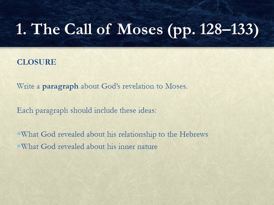 1. The Call of Moses (pp. 128–133) CLOSURE