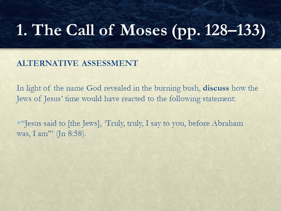1. The Call of Moses (pp. 128–133) ALTERNATIVE ASSESSMENT