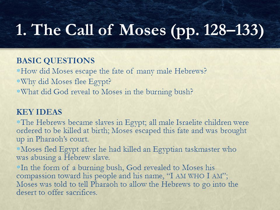 1. The Call of Moses (pp. 128–133) BASIC QUESTIONS