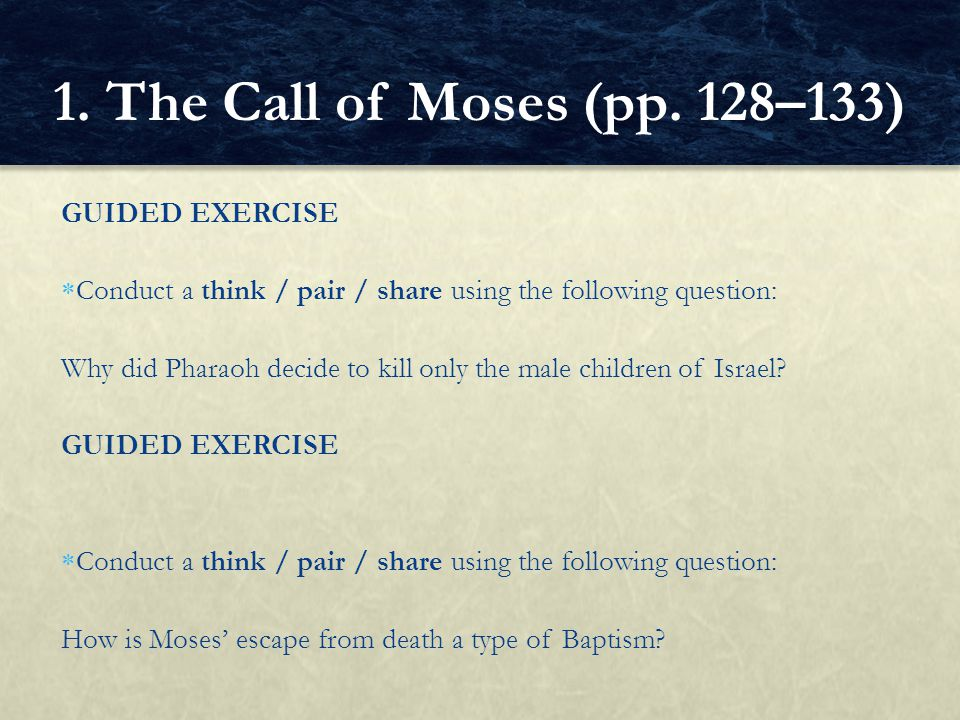 1. The Call of Moses (pp. 128–133) GUIDED EXERCISE
