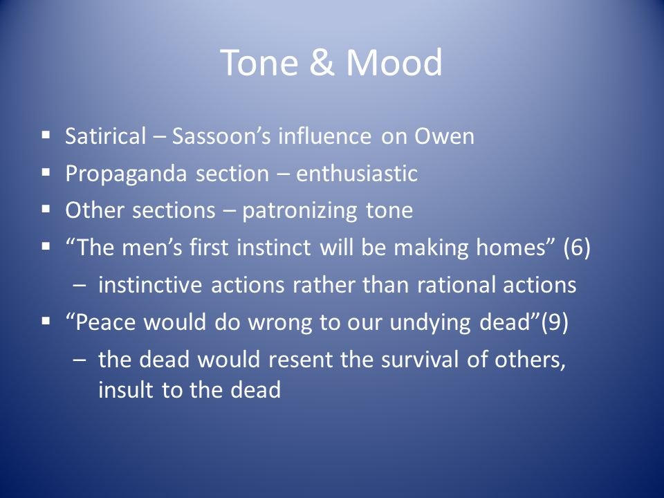 Tone & Mood Satirical – Sassoon's influence on Owen