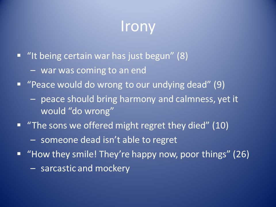Irony It being certain war has just begun (8)