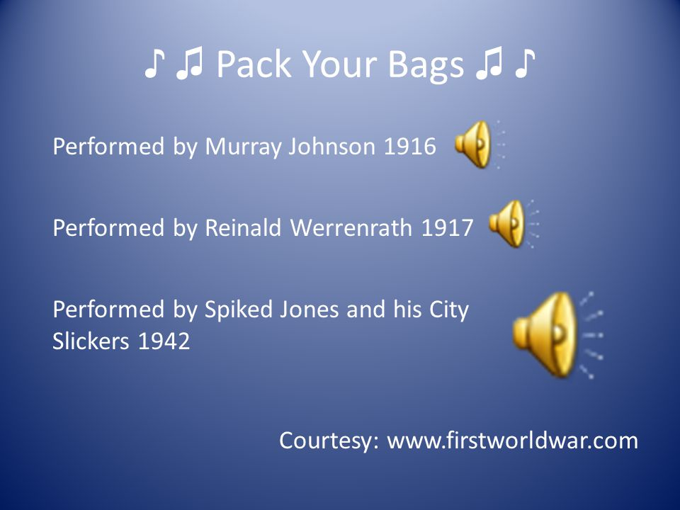 ♪ ♫ Pack Your Bags ♫ ♪ Performed by Murray Johnson 1916