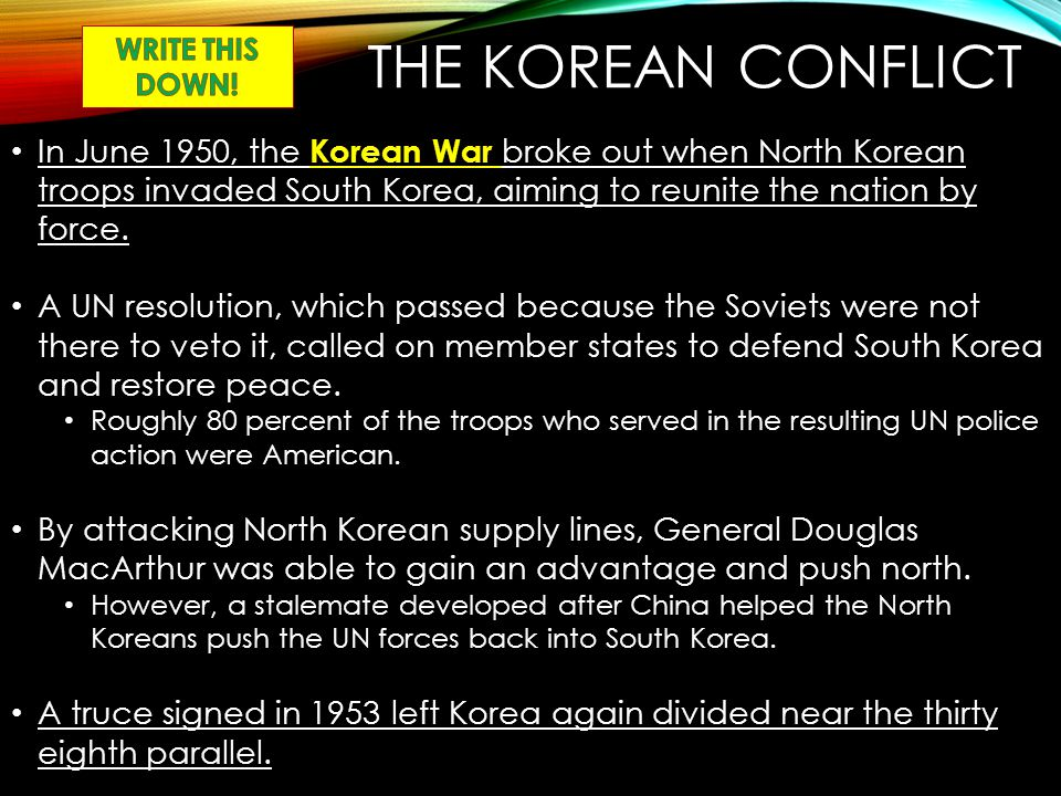 WRITE THIS DOWN! The Korean Conflict.