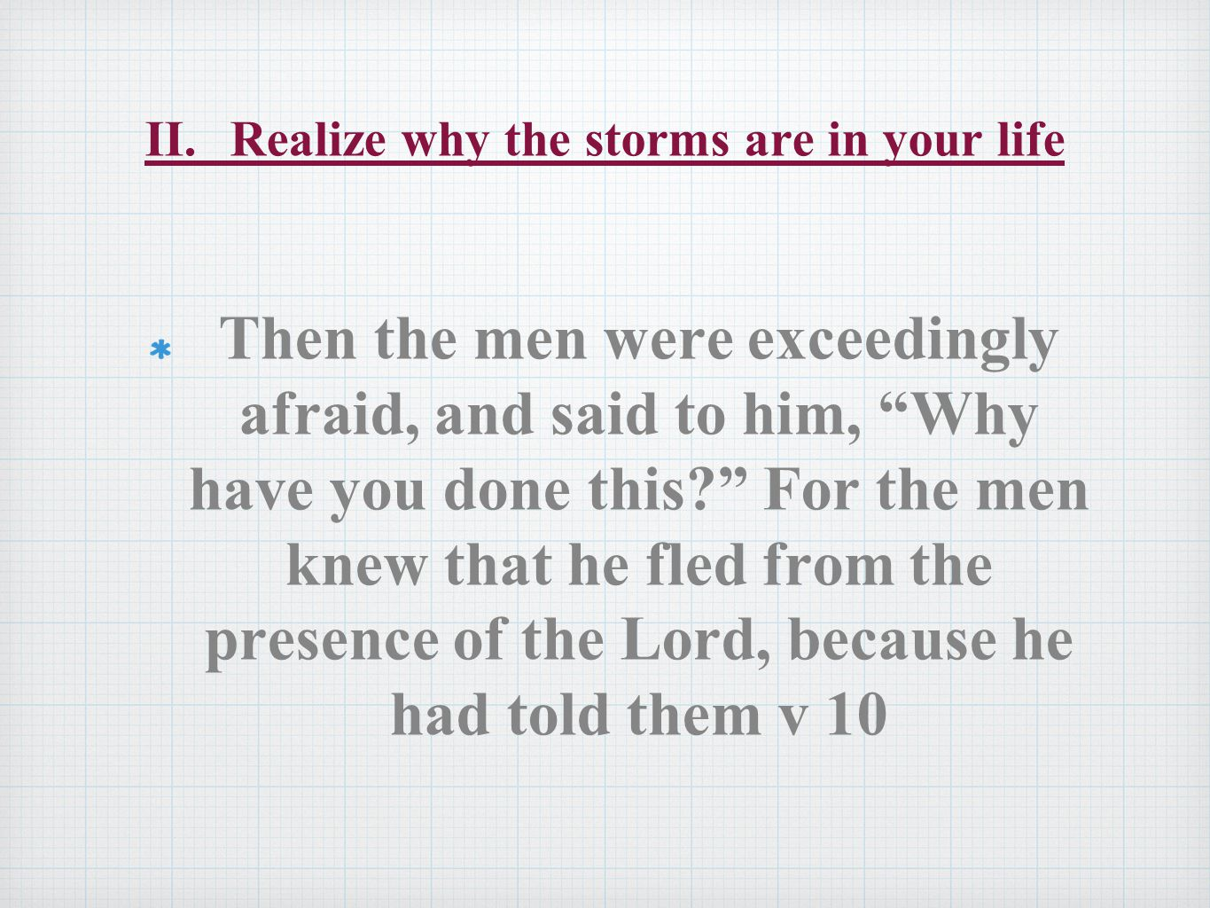 II. Realize why the storms are in your life