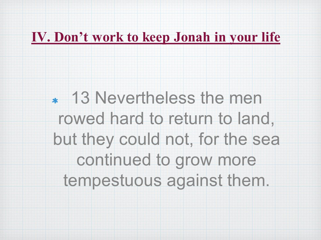 IV. Don't work to keep Jonah in your life