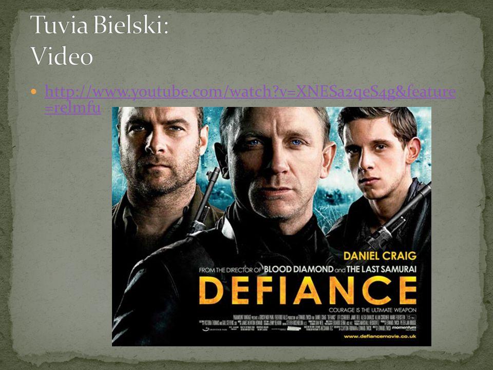 Tuvia Bielski: Video http://www.youtube.com/watch v=XNESa2qeS4g&feature =relmfu