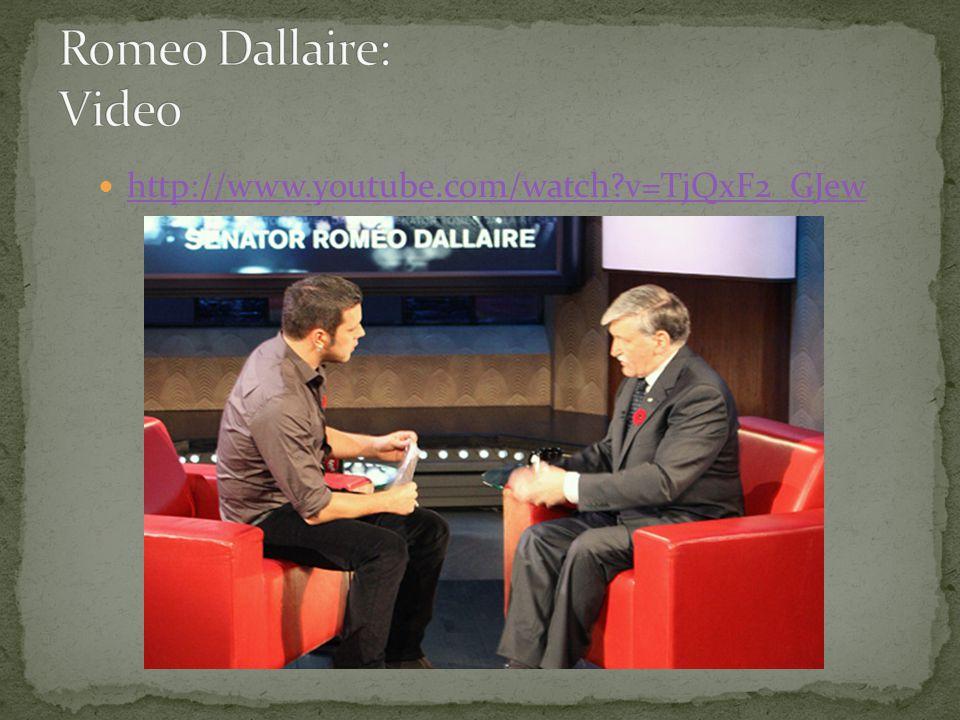 Romeo Dallaire: Video http://www.youtube.com/watch v=TjQxF2_GJew