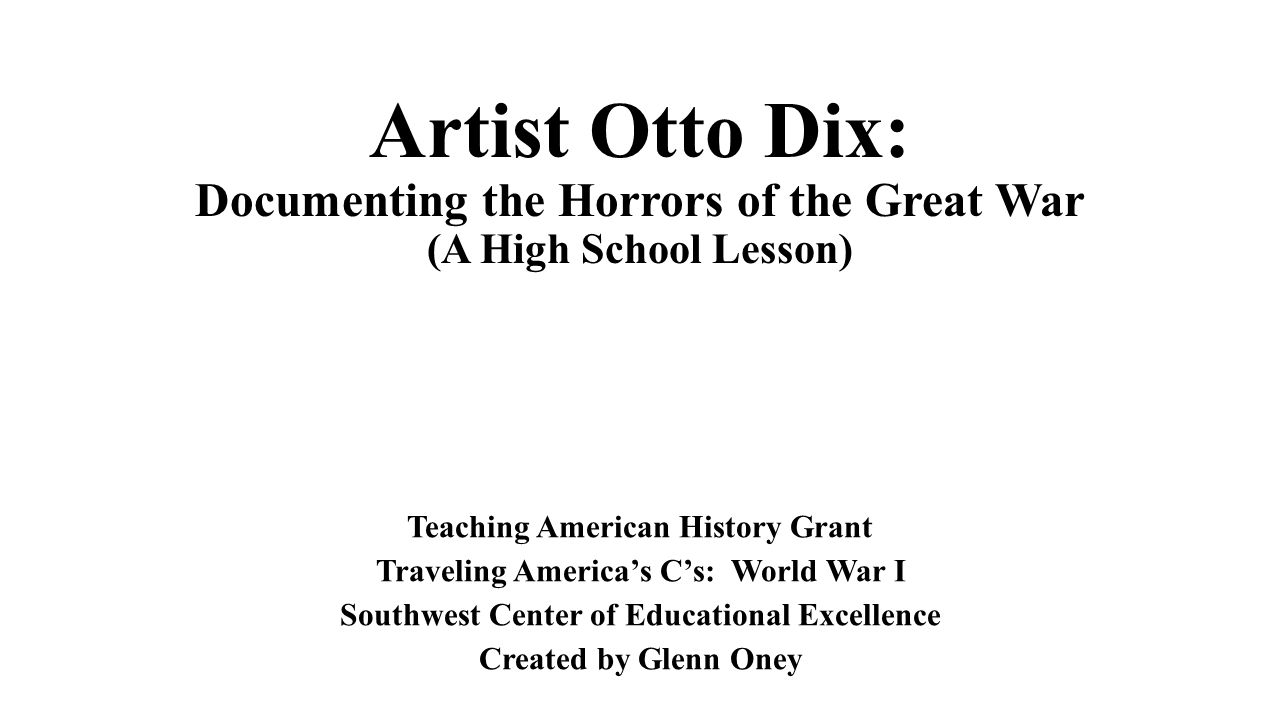 Artist Otto Dix: Documenting the Horrors of the Great War (A High School Lesson)