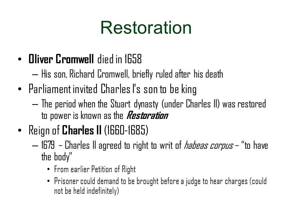 Restoration Oliver Cromwell died in 1658