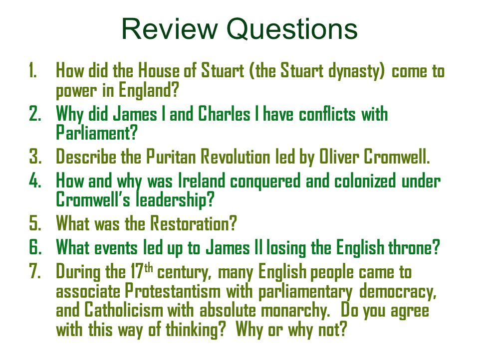 Review Questions How did the House of Stuart (the Stuart dynasty) come to power in England