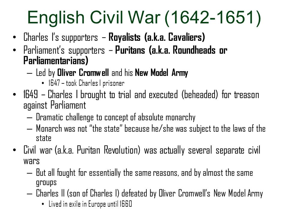 English Civil War (1642-1651) Charles I's supporters – Royalists (a.k.a. Cavaliers)