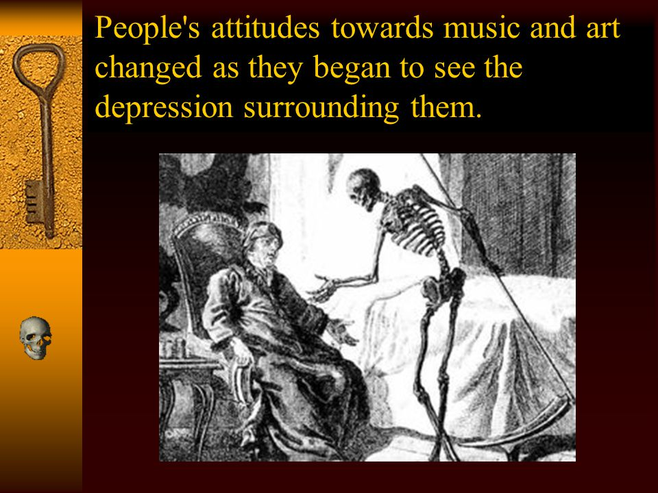 People s attitudes towards music and art changed as they began to see the depression surrounding them.