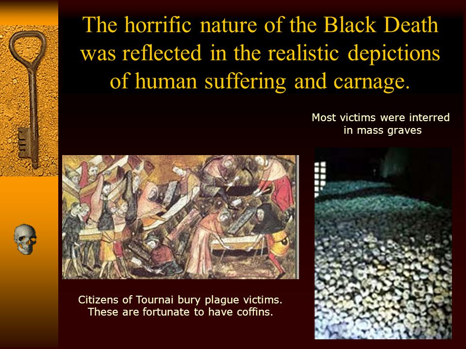 The horrific nature of the Black Death was reflected in the realistic depictions of human suffering and carnage.