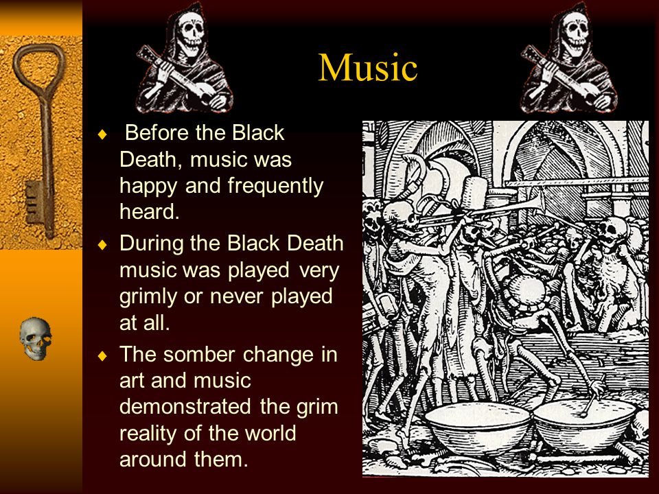 Music Before the Black Death, music was happy and frequently heard.