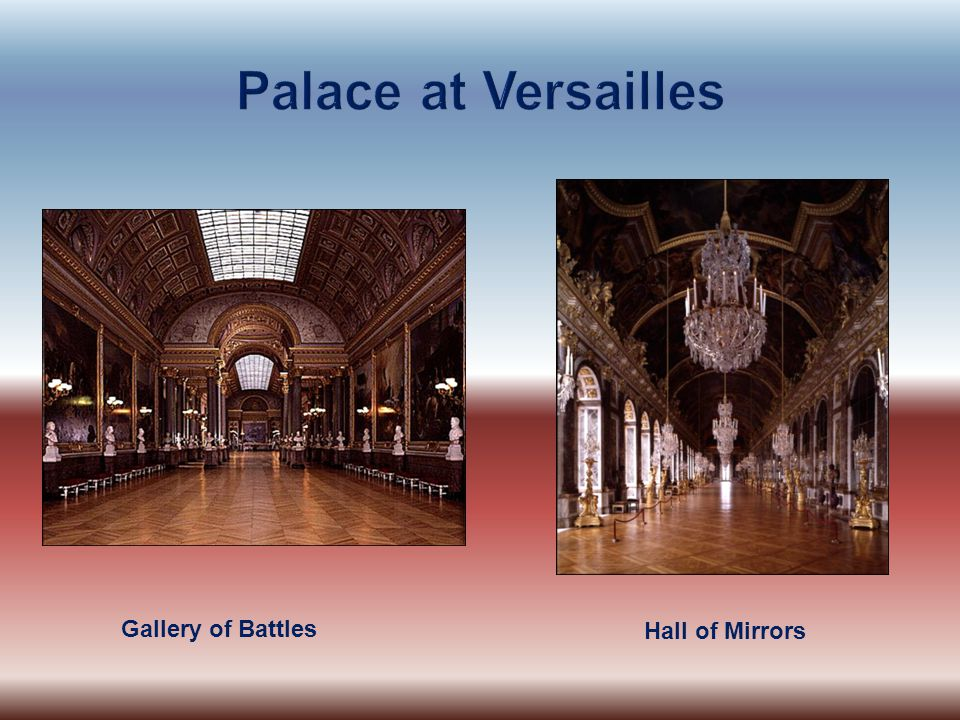 Palace at Versailles Gallery of Battles Hall of Mirrors
