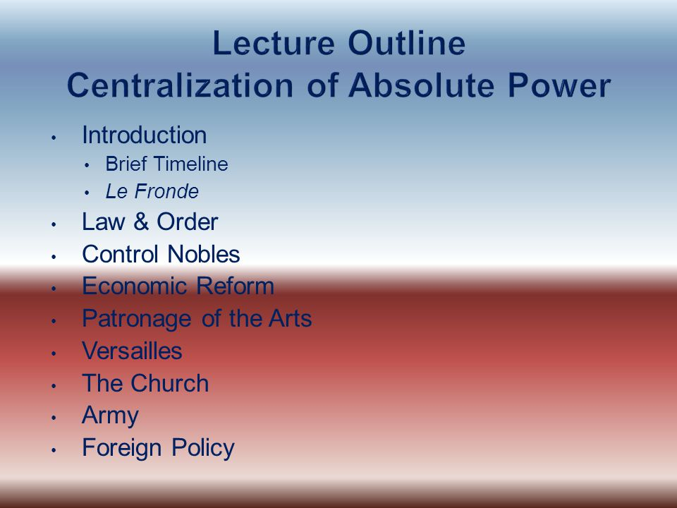 Lecture Outline Centralization of Absolute Power