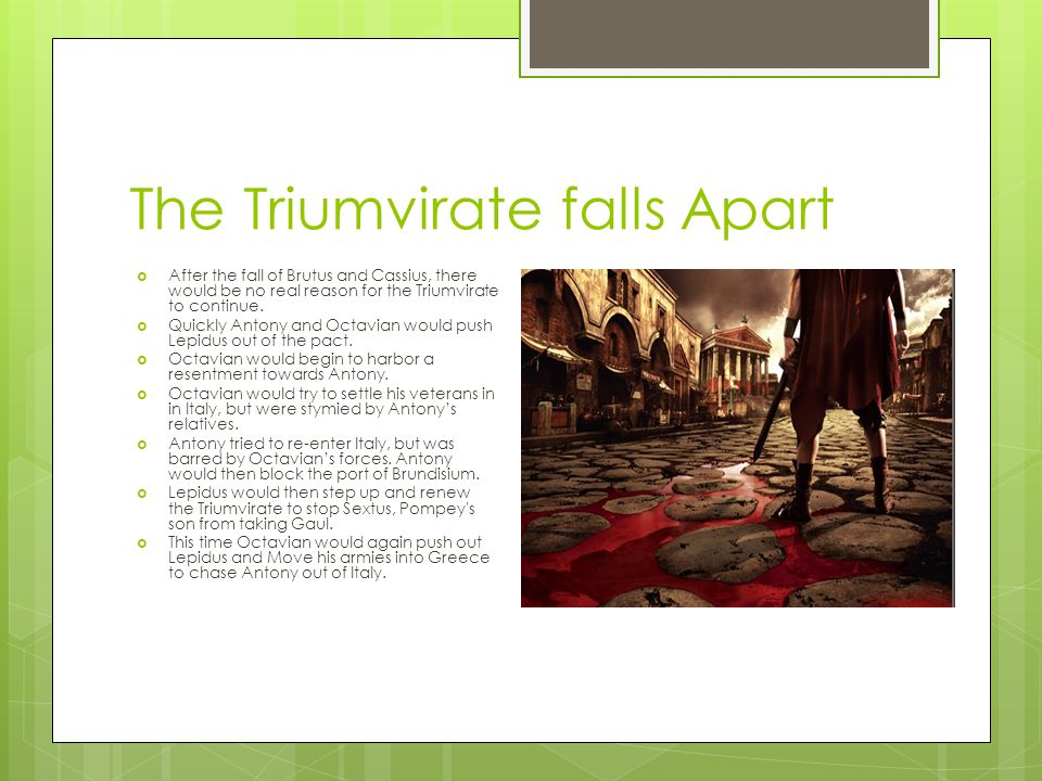 The Triumvirate falls Apart
