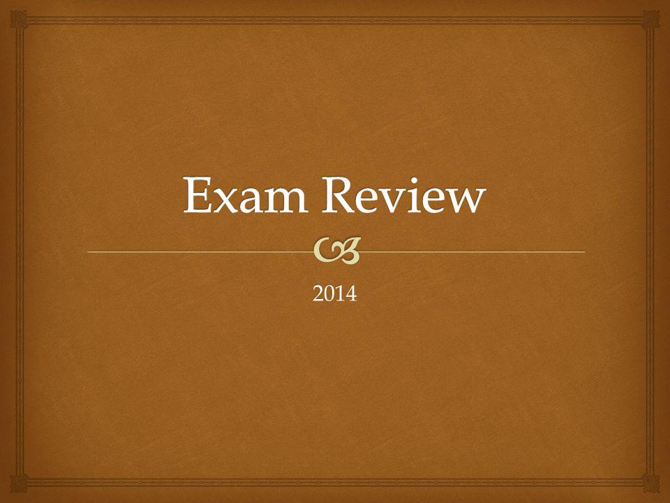 Exam Review 2014