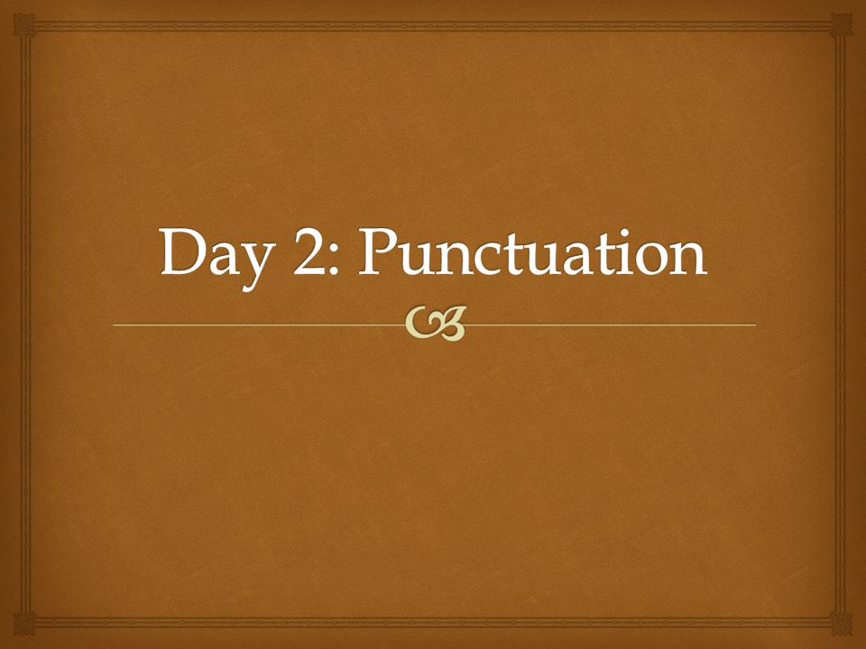 Day 2: Punctuation