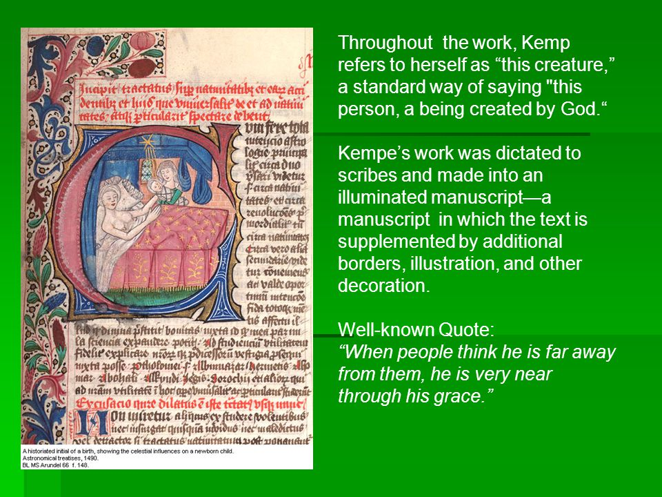 Throughout the work, Kemp refers to herself as this creature, a standard way of saying this person, a being created by God.