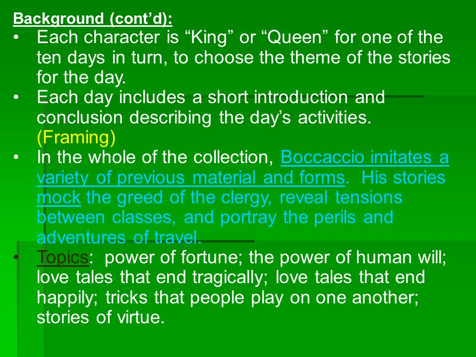 Background (cont'd): Each character is King or Queen for one of the ten days in turn, to choose the theme of the stories for the day.