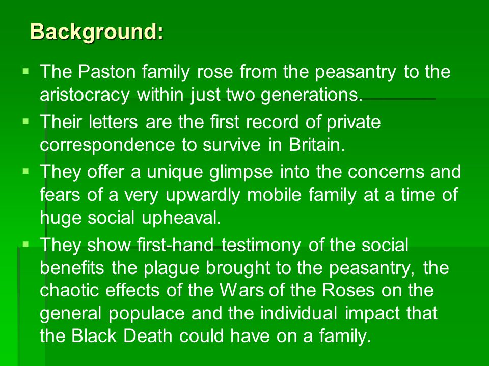 Background: The Paston family rose from the peasantry to the aristocracy within just two generations.