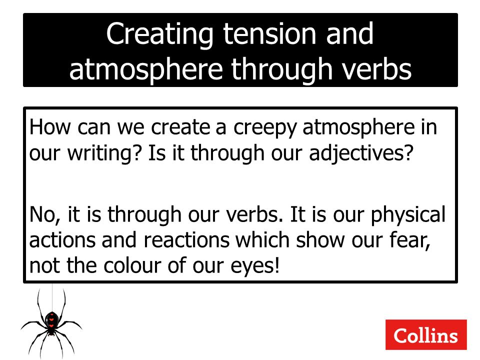 Creating tension and atmosphere through verbs
