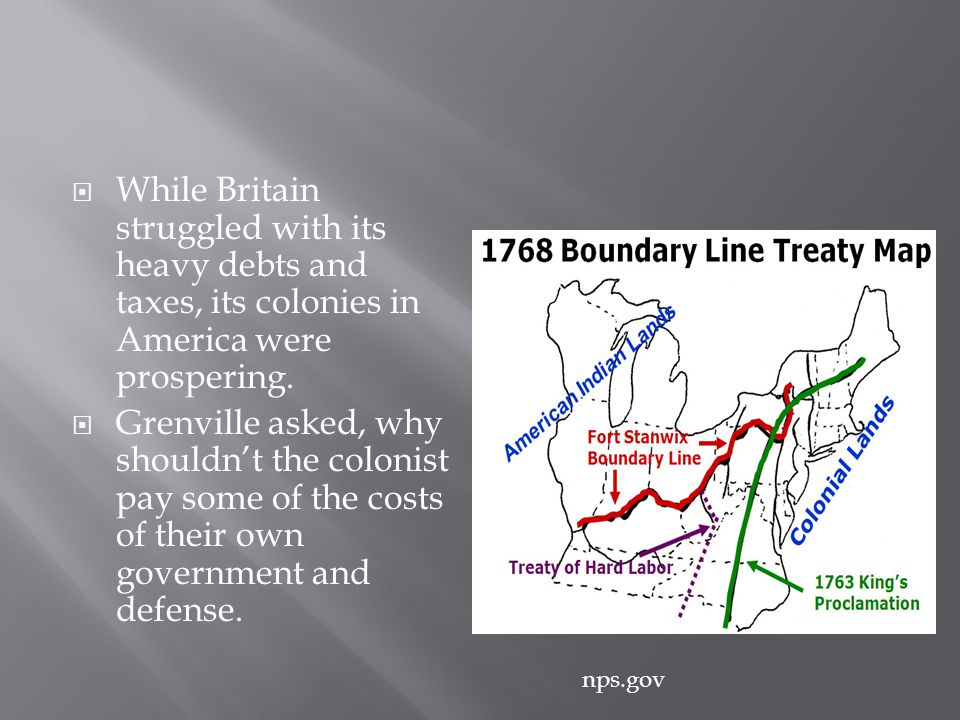 While Britain struggled with its heavy debts and taxes, its colonies in America were prospering.