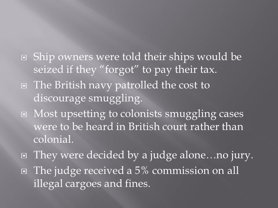 Ship owners were told their ships would be seized if they forgot to pay their tax.