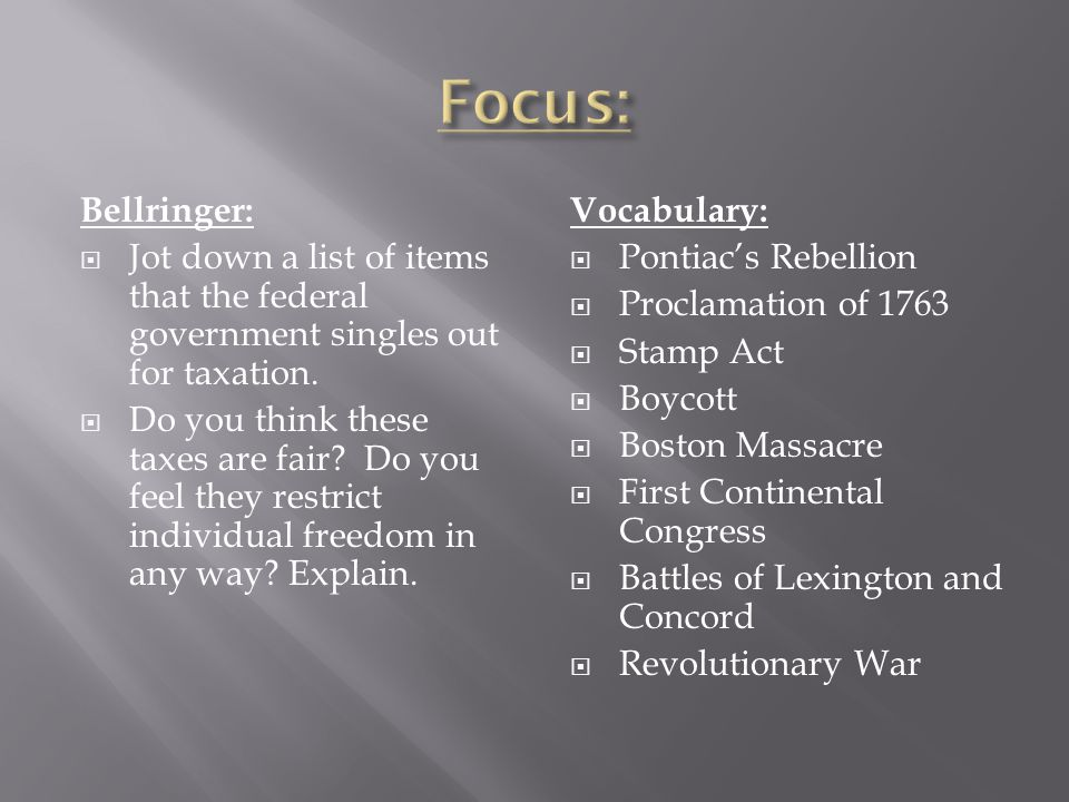 Focus: Bellringer: Jot down a list of items that the federal government singles out for taxation.
