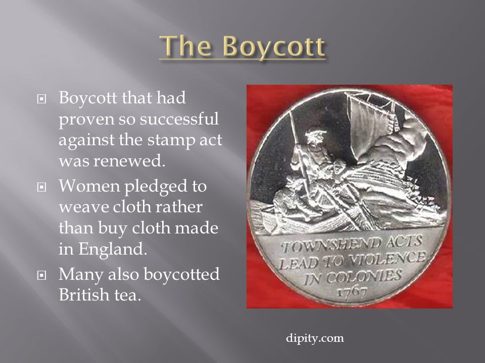 The Boycott Boycott that had proven so successful against the stamp act was renewed.