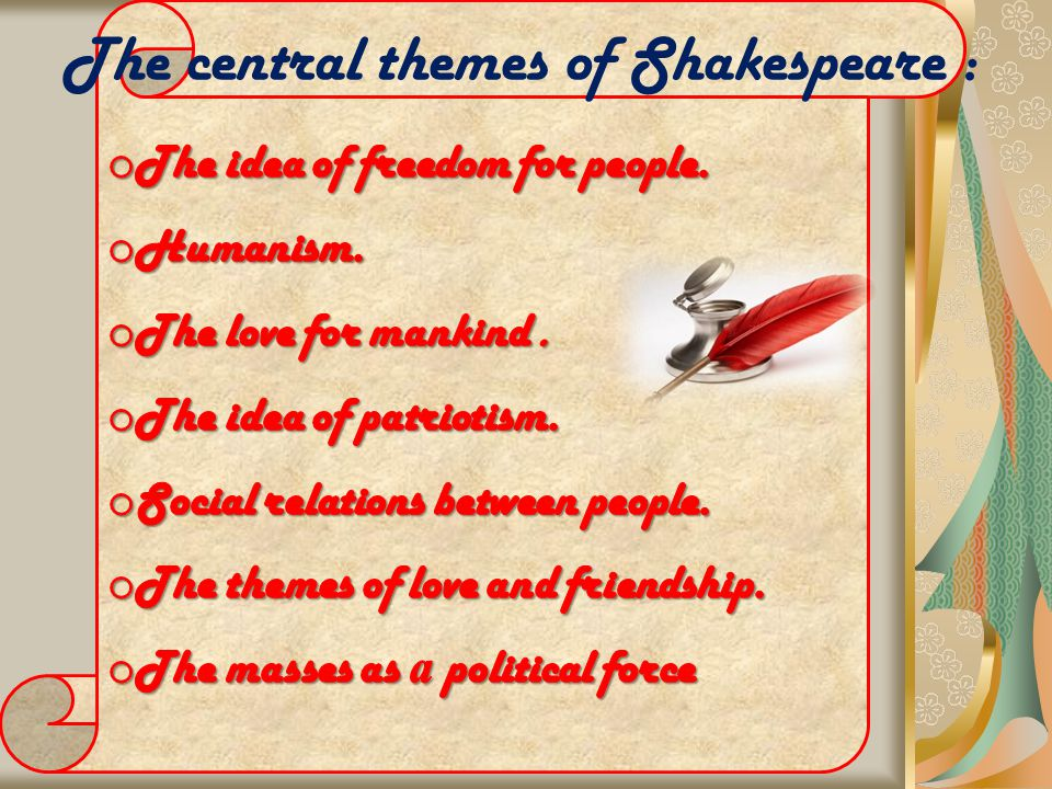 The central themes of Shakespeare :