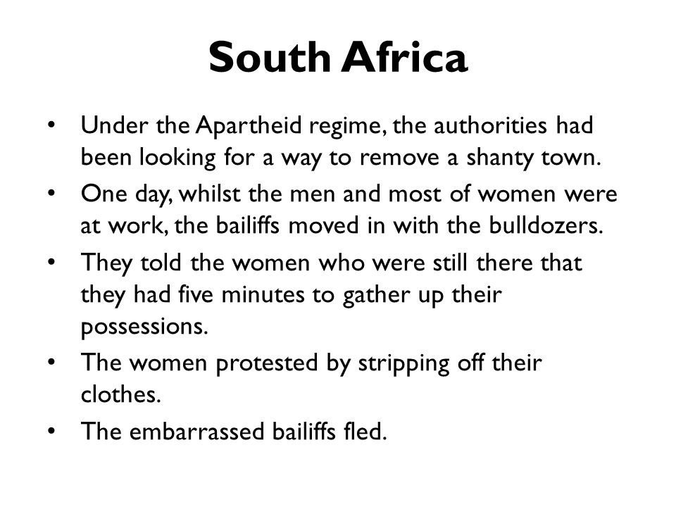 South Africa Under the Apartheid regime, the authorities had been looking for a way to remove a shanty town.