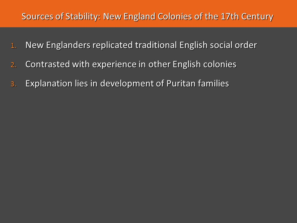 Sources of Stability: New England Colonies of the 17th Century