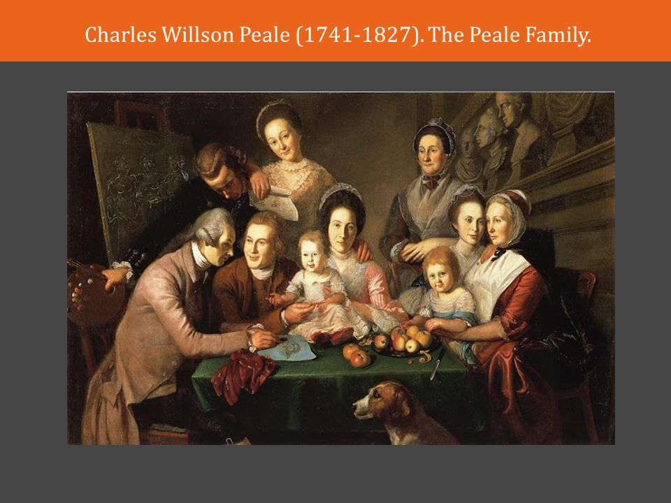 Charles Willson Peale ( ). The Peale Family.