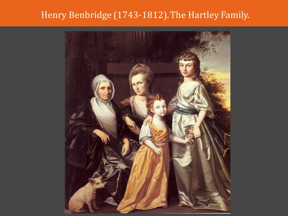 Henry Benbridge ( ). The Hartley Family.