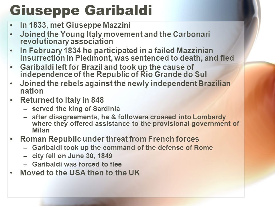 Giuseppe Garibaldi In 1833, met Giuseppe Mazzini