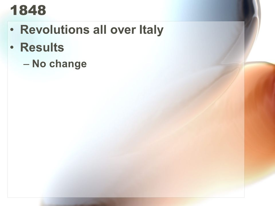 1848 Revolutions all over Italy Results No change