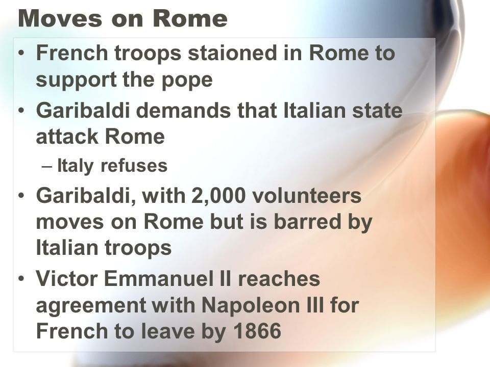 Moves on Rome French troops staioned in Rome to support the pope
