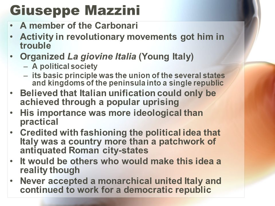 Giuseppe Mazzini A member of the Carbonari