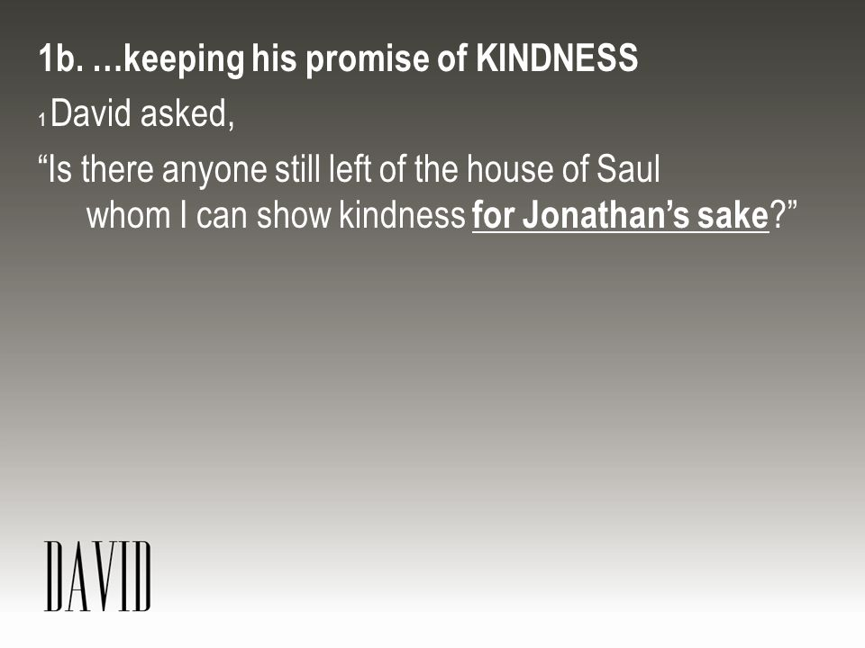 1b. …keeping his promise of KINDNESS