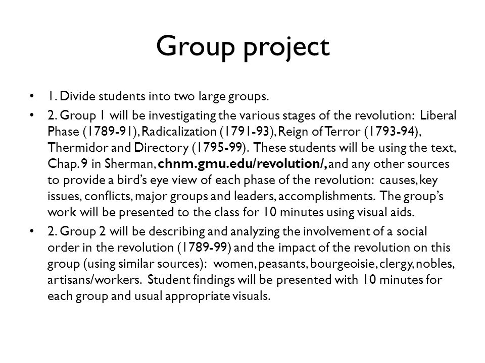 Group project 1. Divide students into two large groups.