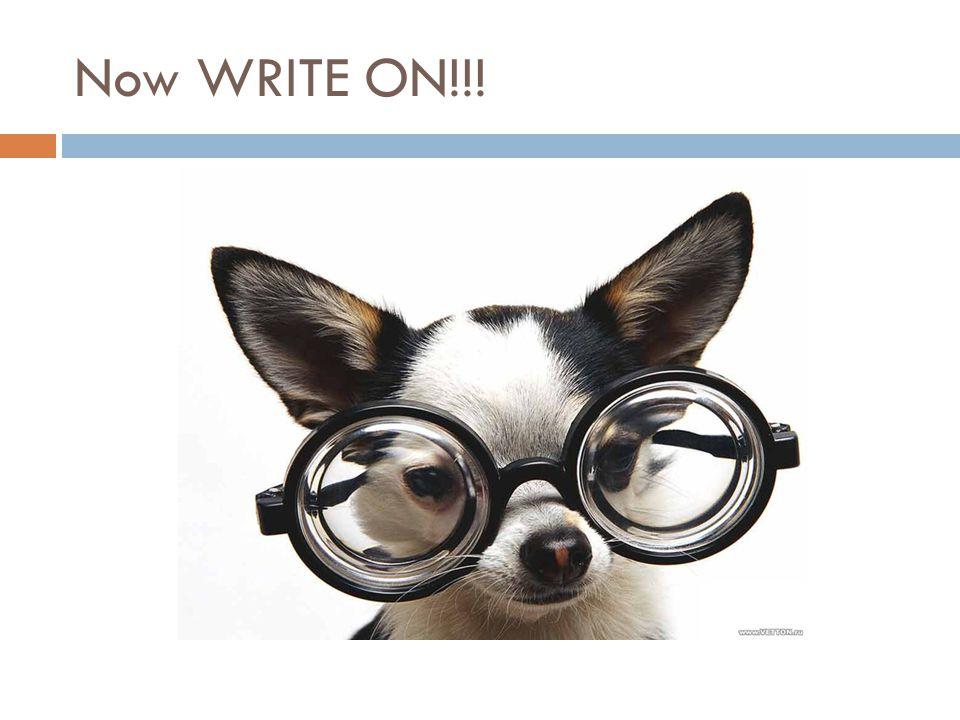 Now WRITE ON!!!