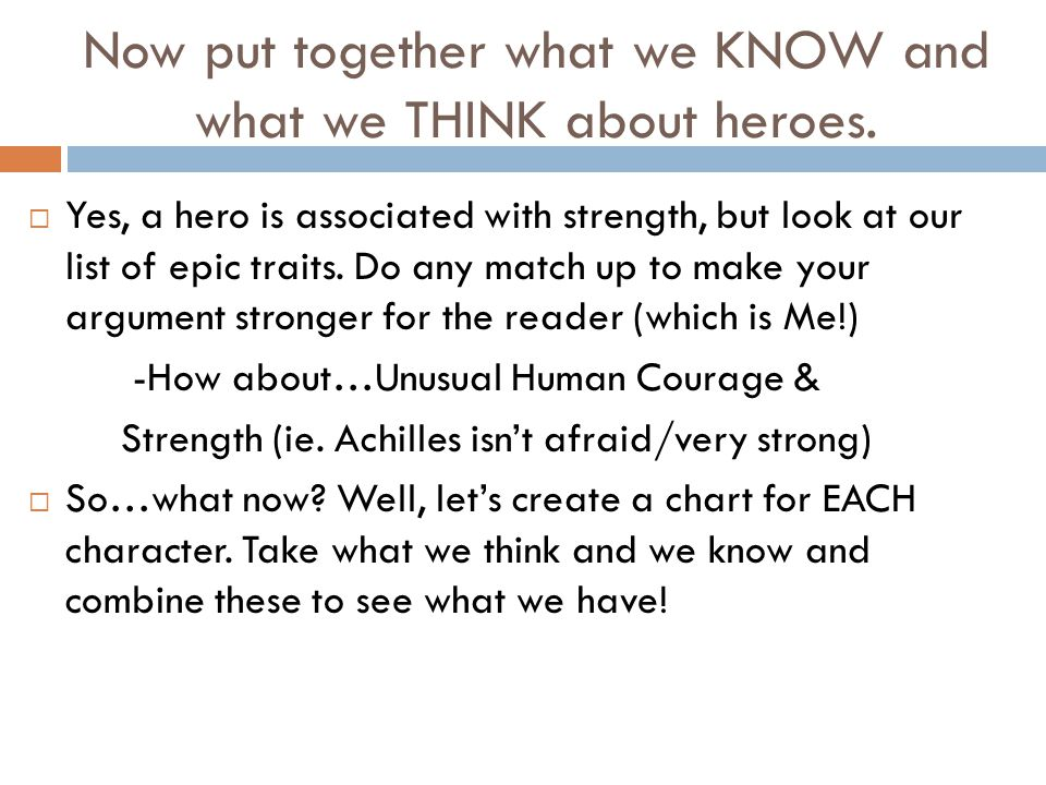 Now put together what we KNOW and what we THINK about heroes.