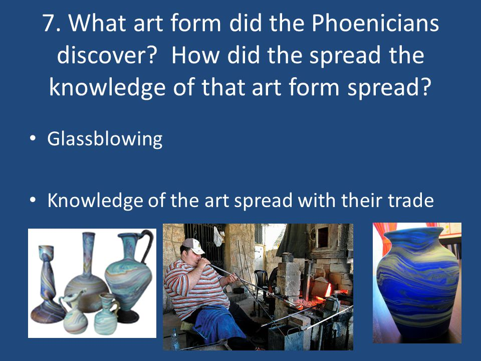 7. What art form did the Phoenicians discover