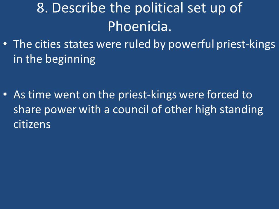 8. Describe the political set up of Phoenicia.